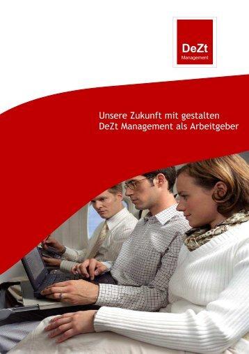 Unsere Zukunft mit gestalten DeZt Management als Arbeitgeber