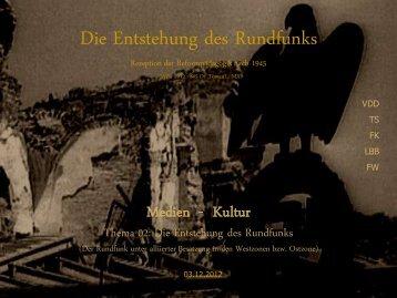 Die Entstehung des Rundfunks Rezeption der ... - Dr. Hans Toman