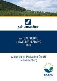 AKTUALISIERTE UMWELTERKLÄRUNG 2012 Schumacher ... - EMAS