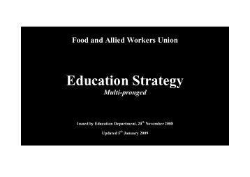 Education Strategy - Food and Allied Workers Union