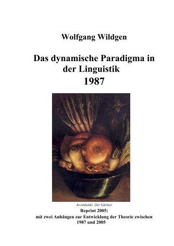 Das dynamische Paradigma in der Linguistik - Universität Bremen