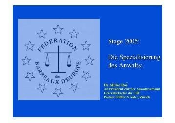 Stage 2005: Die Spezialisierung des Anwalts: