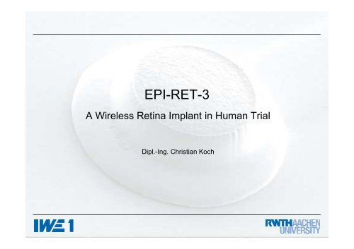 The EPI-RET-3 wireless retina implant system is suitable to ... - FBMI
