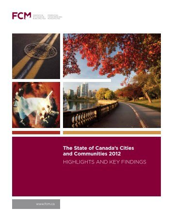 The State of Canada's Cities and Communities 2012 ... - FCM