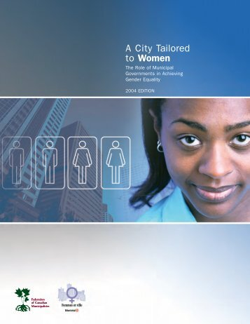 A City Tailored to Women: The Role of Municipal ... - FCM