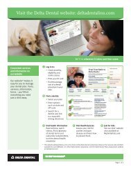 Visit the Delta Dental website: deltadentalins.com