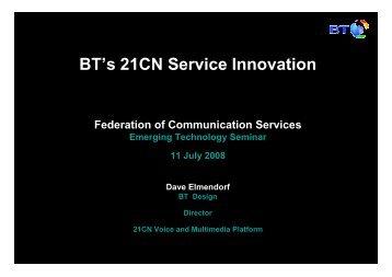 BT's 21CN Service Innovation - Federation of Communication Services
