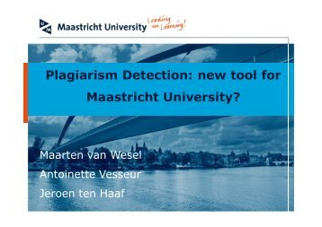 Plagiarism Detection: new tool for Maastricht University?
