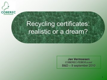 Recycling certificates: realistic or a dream?