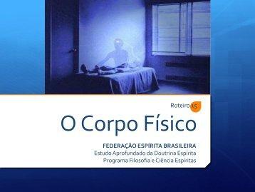 Roteiro 15 O Corpo Físico - Federação Espírita Brasileira