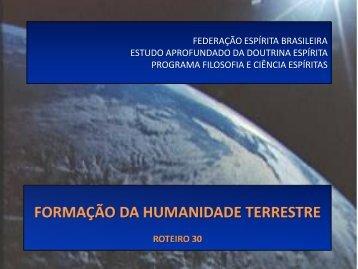 FORMAÇÃO DA HUMANIDADE TERRESTRE - Federação Espírita ...