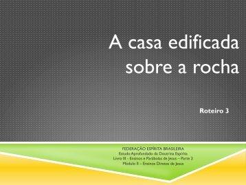 A casa edificada sobre a rocha - Federação Espírita Brasileira