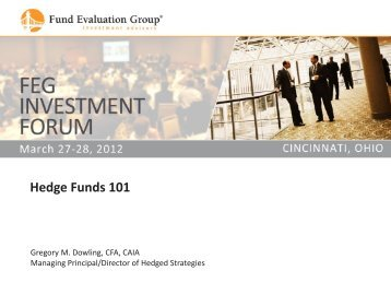Forum 2012 - Hedge Funds 101.pdf - Fund Evaluation Group, LLC