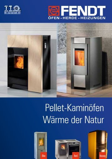 Pellet-Kaminöfen Wärme der Natur (4 MB) - Eisen Fendt GmbH