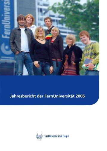 Jahresbericht der FernUniversität 2006 - FernUniversität in Hagen