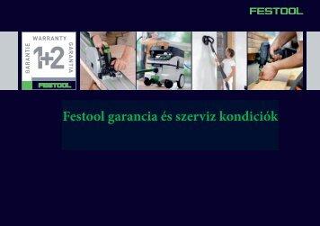 A garanciális és szerviz kondiciókat innen tölthei le PDF-ben - Festool