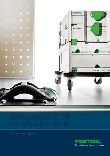 ORGANISATIE OP DE WERKVLOER - Festool