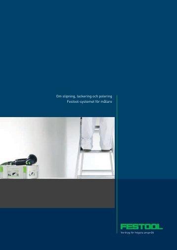 Om slipning, lackering och polering Festool-systemet för målare