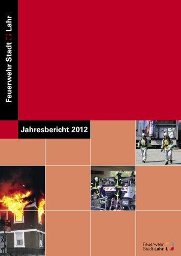 Feuerw ehr Stadt Lahr Jahresbericht 2012 - Feuerwehr Lahr