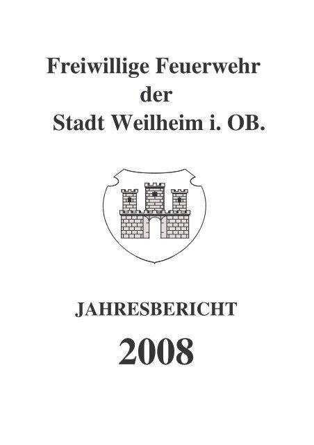 2008 - Freiwillige Feuerwehr Weilheim