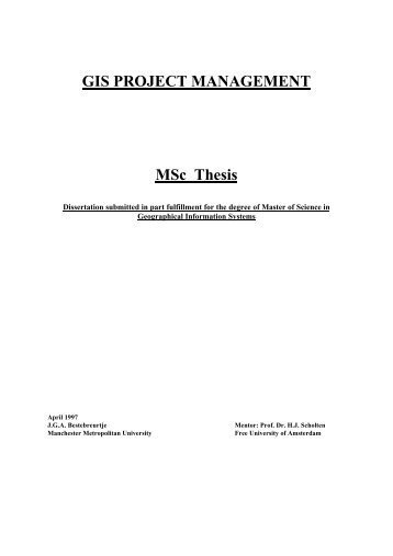 msc thesis on gis Gis thesis topic - posted in gis: hi everyone, i am thinking about going back to school to get my masters in gis i was wondering if anyone had any suggestions on a good master's thesis to tackle, or an area of gis that is.