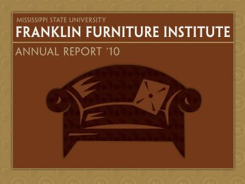 2010 Annual Report - Franklin Furniture Institute - Mississippi State ...