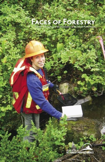 Faces of Forestry 5.indd - Association of BC Forest Professionals