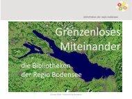 Grenzeloses Miteinander : die Bibliotheken der Regio Bodensee.