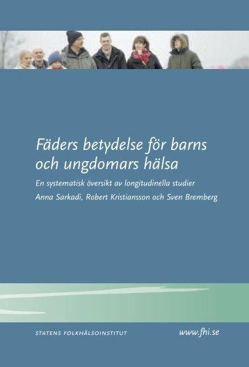 Fäders betydelse för barns och ungdomars hälsa - Statens ...