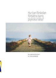 Hur kan förskolan förbättra barns psykiska hälsa?, 262 kB - Statens ...