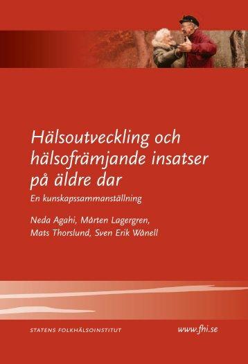 Hälsoutveckling och hälsofrämjande insatser på äldre dar - Statens ...
