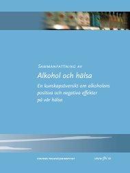 Alkohol och hälsa Sammanfattning, 724 kB - Statens folkhälsoinstitut