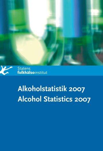 Alkoholstatistik 2007, 672 kB - Statens folkhälsoinstitut