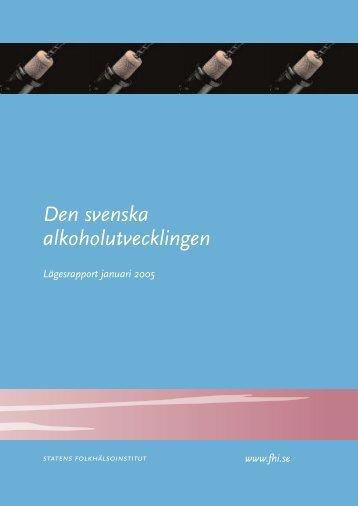 Den svenska alkoholutvecklingen, 407 kB - Statens folkhälsoinstitut