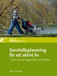 Samhällsplanering för ett aktivt liv - fysisk aktivitet ... - Frisk i naturen