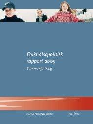 Folkhälsopolitisk rapport 2005 - Statens folkhälsoinstitut