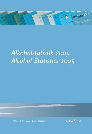 Alkoholstatistik 2005 Alcohol Statistics 2005 - Statens folkhälsoinstitut
