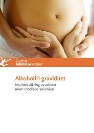 Alkoholfri graviditet. Kvalitetssäkring av arbetet inom ...