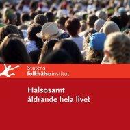 Hälsosamt åldrande hela livet, 660 kB - Statens folkhälsoinstitut