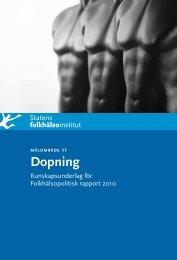 Dopning. Kunskapsunderlag för Folkhälsopolitisk rapport 2010, 344 ...