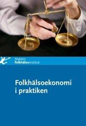 Folkhälsoekonomi i praktiken, 4.29 MB - Statens folkhälsoinstitut