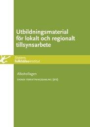 Utbildningsmaterial för lokalt och regionalt tillsynsarbete. Alkohollagen
