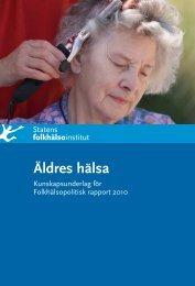 Äldres hälsa. Kunskapsunderlag för Folkhälsopolitisk rapport 2010