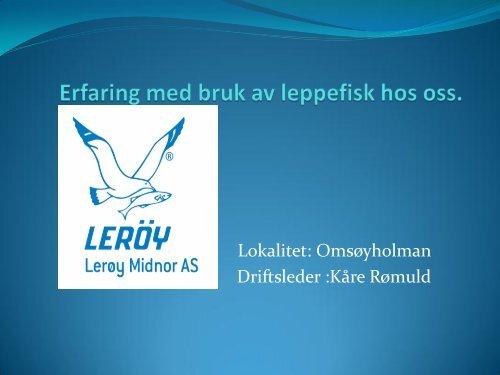 Lokalitet: Omsøyholman Driftsleder :Kåre Rømuld - FHL