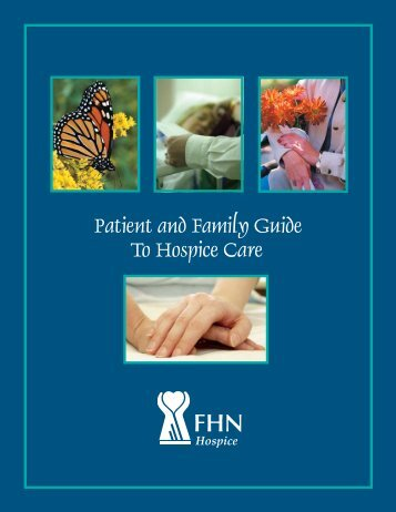 Patient and Family Guide To Hospice Care - FHN