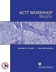 ACTT Workshop - November 16-18, 2004, Cherry Hill, New Jersey