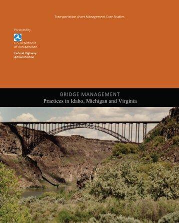 BRIDGE MANAGEMENT Practices in Idaho, Michigan and Virginia