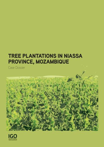 Tree plantations in Niassa Province, Mozambique, Case Dossier