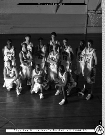 F ighting S ioux M en ' s B asketball 2 0 0 4 - 0 5 1 - University of ...