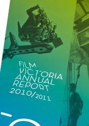 2010/2011 Annual Report (6.8MB) - Film Victoria